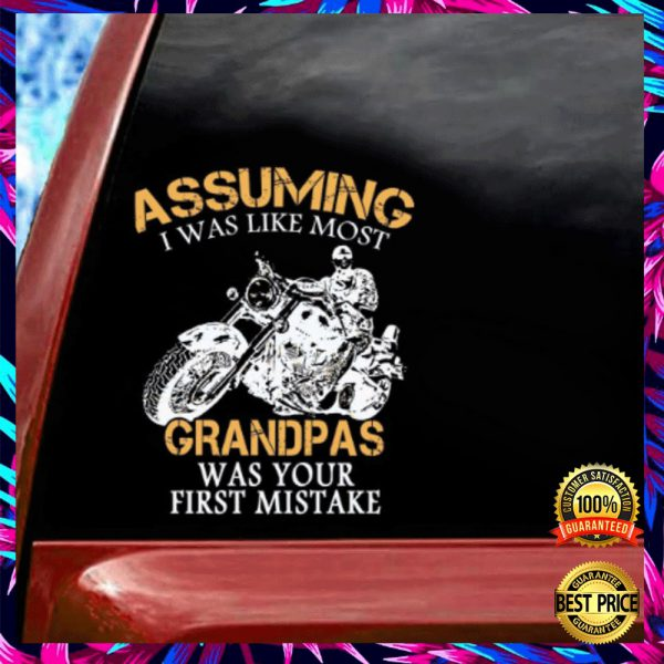MOTOCYCLE ASSUMING I WAS LIKE MOST GRANDMAS WAS YOUR FIRST MISTAKE STICKER 3