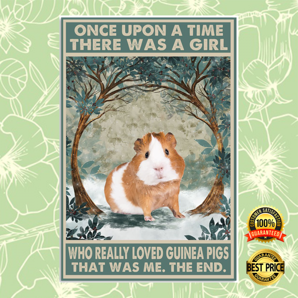 ONCE UPON A TIME THERE WAS A GIRL WHO REALLY LOVED GUINEA PIGS THAT WAS ME POSTER 3