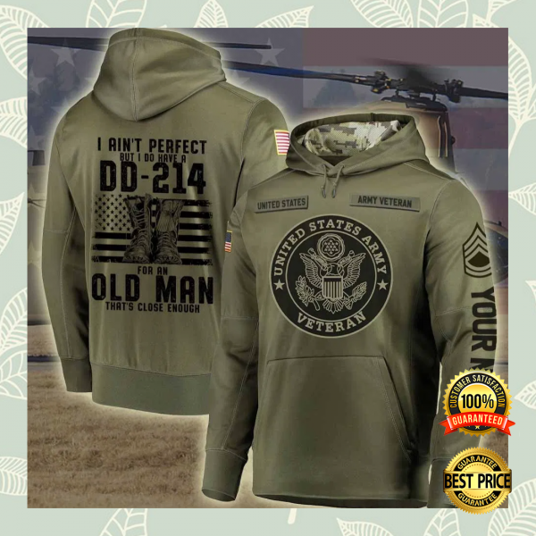 Personalized US Army i ain't perfect but i do have a dd 214 for an old man all over printed 3D hoodie 3