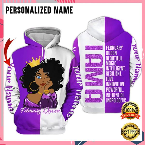 PERSONALIZED I AM A FEBRUARY QUEEN BEAUTIFUL MAGIC INTELLIGENT ALL OVER PRINTED 3D HOODIE 3