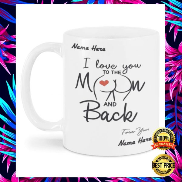 PERSONALIZED I LOVE YOU TO THE MOON AND BACK BUTT MUG 3