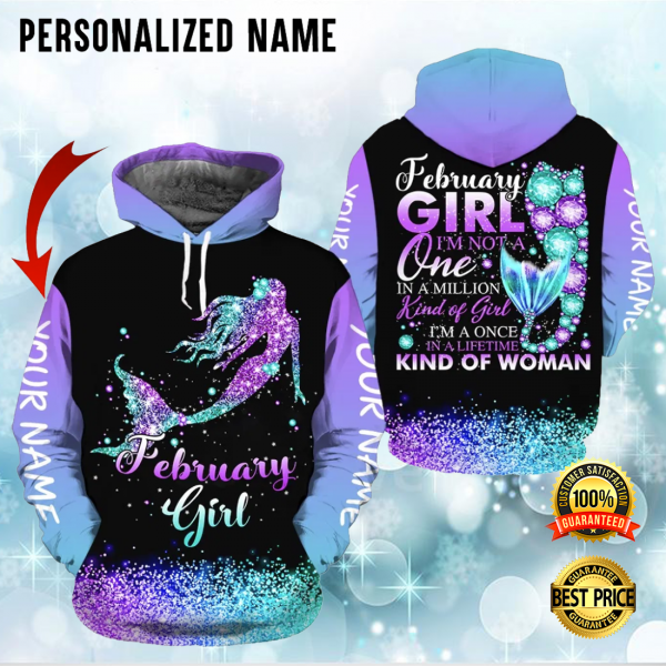 PERSONALIZED MERMAID FEBRUARY GIRL I'M NOT A ONE IN A MILLION KIND OF GIRL ALL OVER PRINTED 3D HOODIE 3