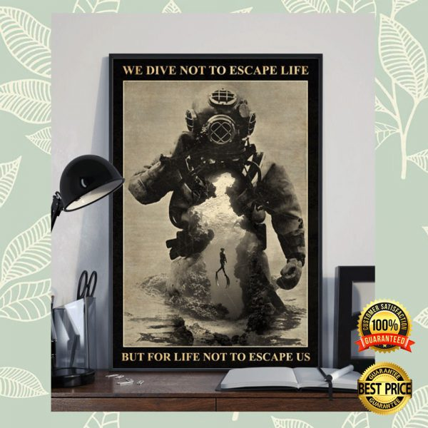 WE DIVE NOT TO ESCAPE LIFE BUT FOR LIFE NOT TO ESCAPE US POSTER 3