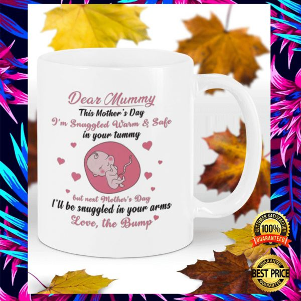 DEAR MUMMY THIS MOTHER'S DAY I'M SNUGGLED WARM AND SAFE IN YOUR TUMMY MUG 3