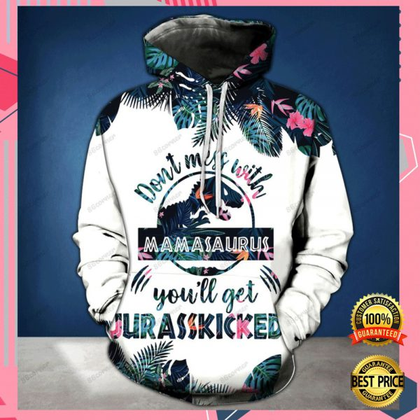 DON'T MESS WITH MAMASAURUS YOU'LL GET JURASSKICKED ALL OVER PRINTED 3D HOODIE AND LEGGING 3