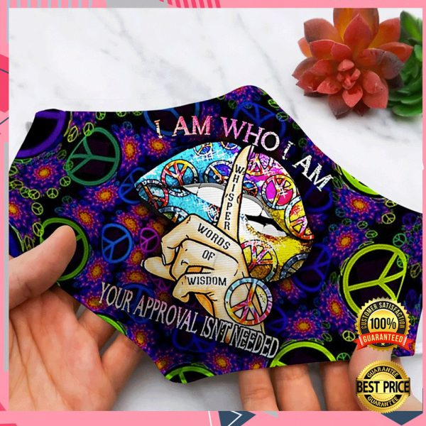 HIPPIE I AM WHO I AM YOUR APPROVAL ISN'T NEEDED FACE MASK 3