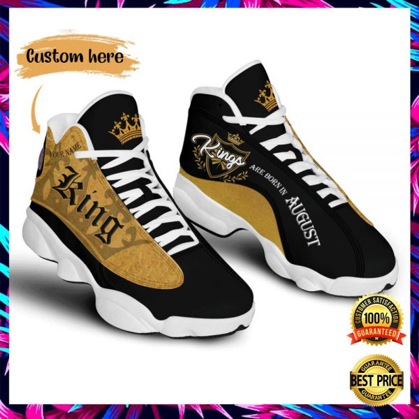 PERSONALIZED KINGS ARE BORN IN AUGUST JORDAN 13 SHOES 3