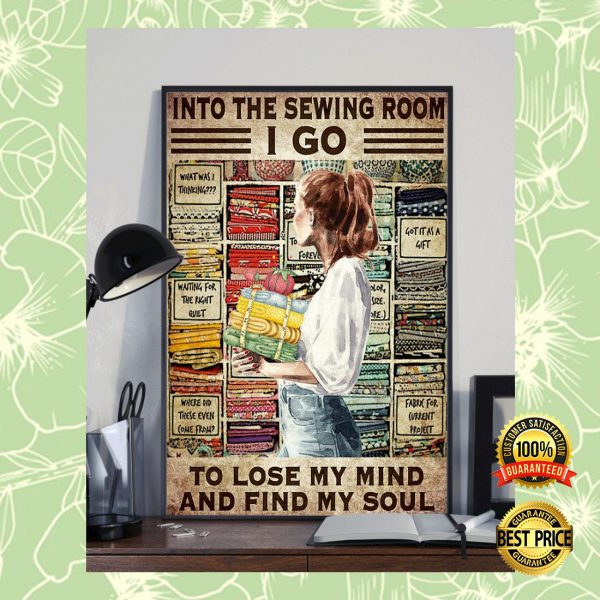 INTO THE SEWING ROOM I GO TO LOSE MY MIND AND FIND MY SOUL POSTER 3