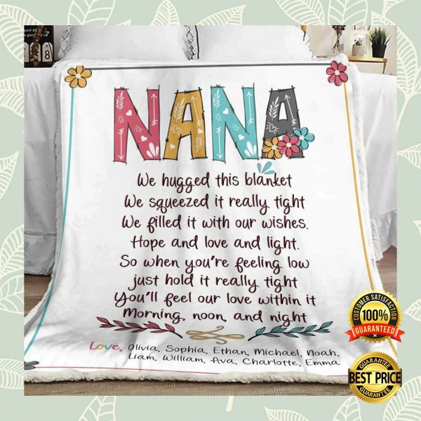 Personalized nana we hugged this blanket we squeezed it really tight blanket 3