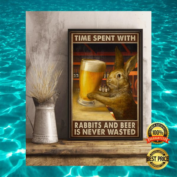 TIME SPENT WITH RABBITS AND BEER IS NEVER WASTED POSTER 3