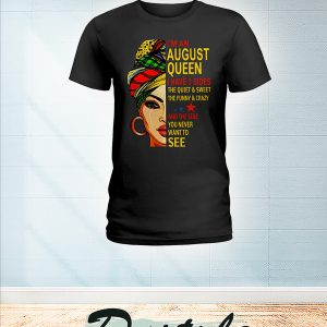 African I'm an august queen I have 3 sides shirt