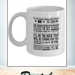 I_ll be your shoulder when you need someone to lean on mug