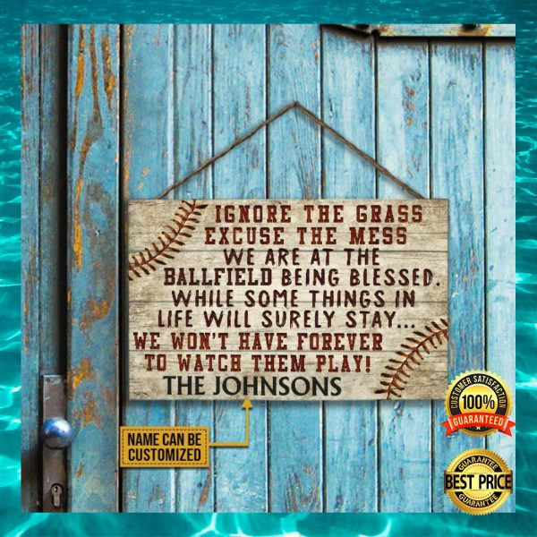 PERSONALIZED IGNORE THE GRASS EXCUSE THE MESS WE ARE AT THE BALLFIELD BEING BLESSED DOOR SIGN 3