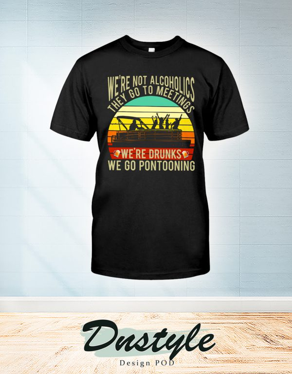 Vintage Boating we're not alcoholics they go to meetings shirt