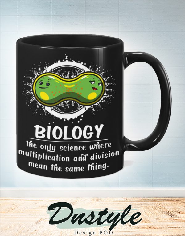 Biology the only science where multiplication and division mean the same thing mug