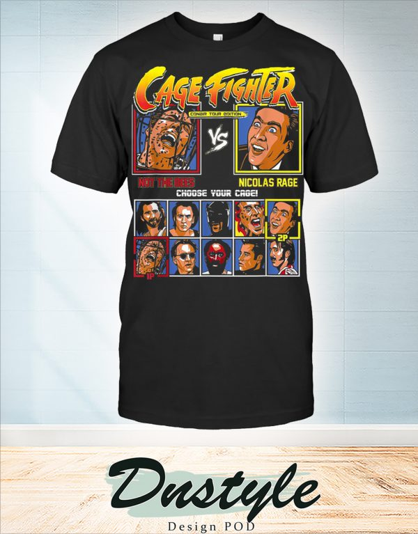 Cage fighter not the bees vs nicolas rage shirt