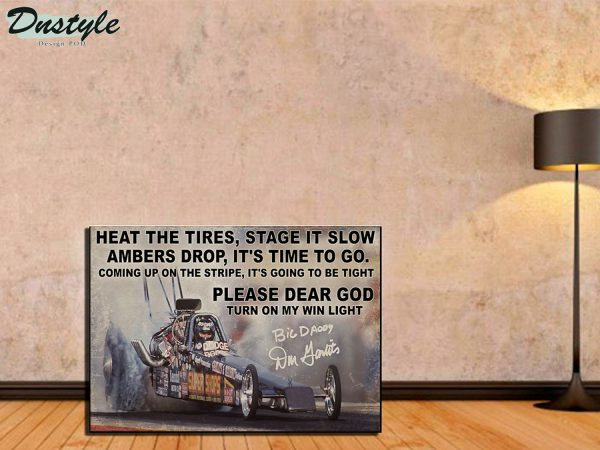 Drag Racing heat the tires stage it slow ambers drop poster