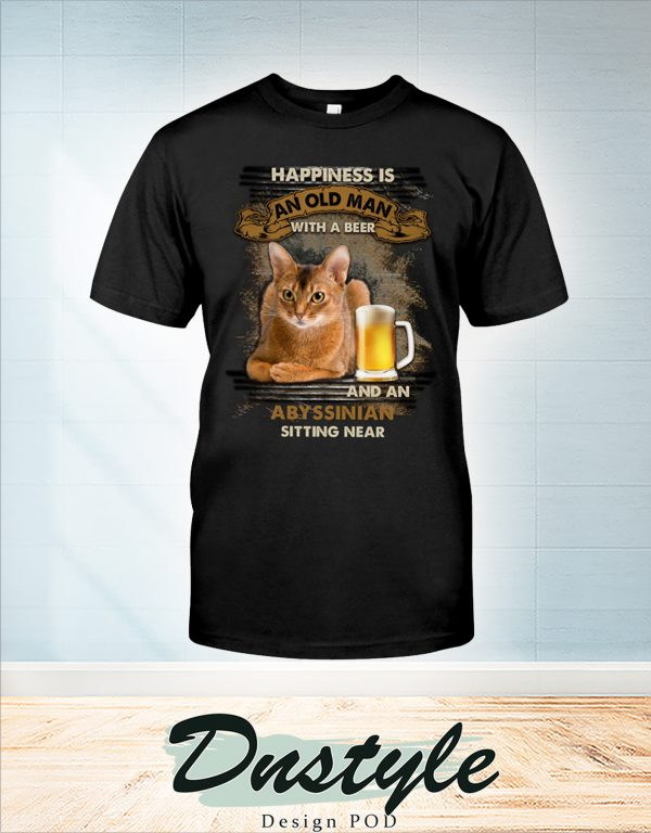 Happiness is an old man with a beer and a Abyssinian sitting near t-shirt