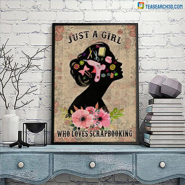Just a girl who loves scrapbooking poster