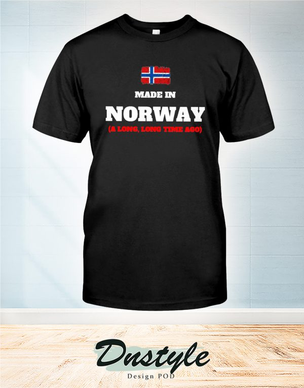 Made in norway a long long time ago t-shirt