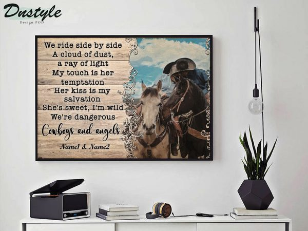 Personalized custom name cowboy and angels we ride side by side a cloud of dust poster