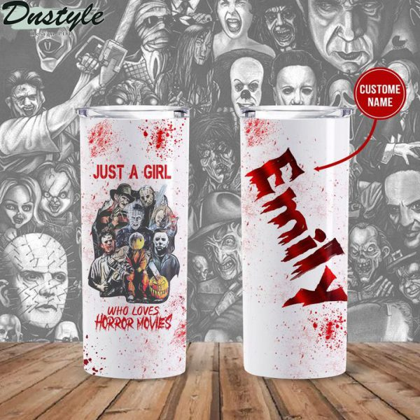 Personalized Just A Girl Who Loves Horror Movies Custom Tumbler