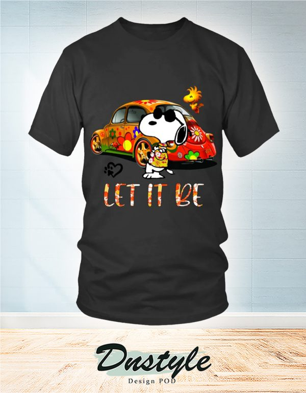 Snoopy And Woodstock Hippie Car Let It Be Shirt