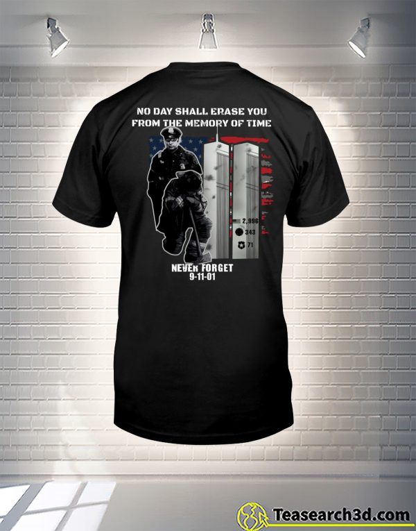 9-11 Never Forget no day shall erase you from the memory of time shirt