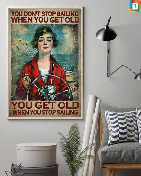 Girl you don't stop sailing when you get old poster
