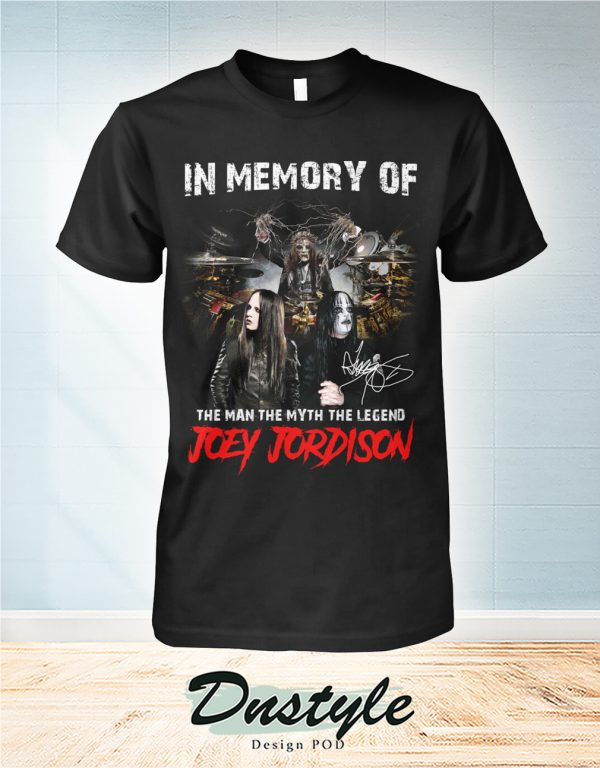 In memory of the man the myth the legend Joey Jordison shirt